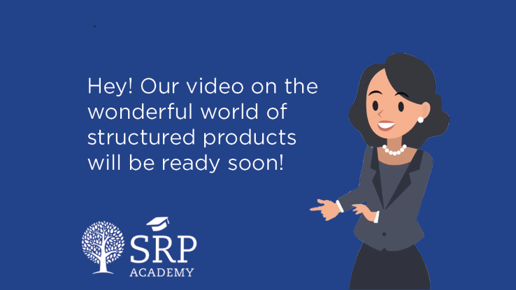 What Are Structured Products | SRP Academy